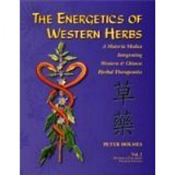 The Energetics of Western Herbs Vol 2