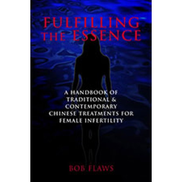 Fulfilling the Essence: Traditional & Contemporary Chinese Treatments for Female Infertility