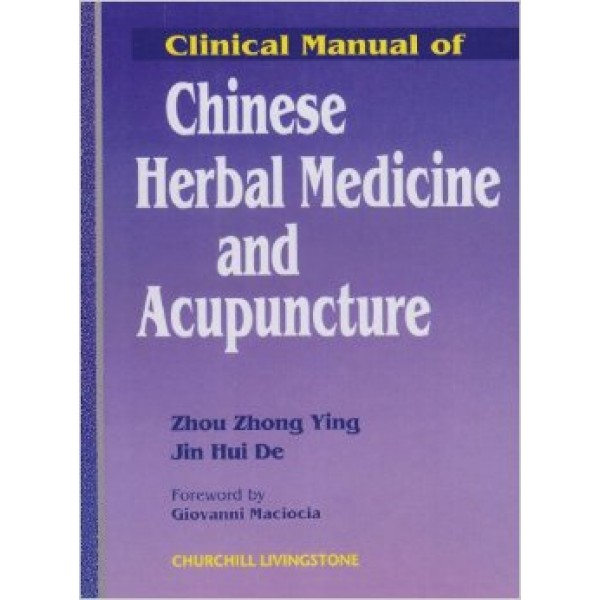 Clinical Manual of Chinese Herbal Medicine and Acupuncture