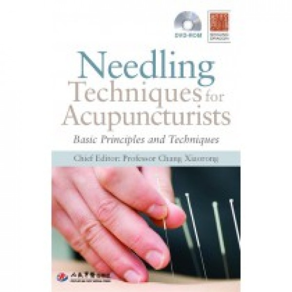 Needling Techniques for Acupuncturists with DVD