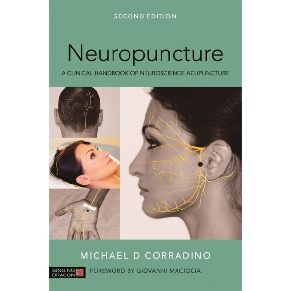 A Clinical Handbook of Neuroscience Acupuncture, Second Edition